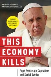 This Economy Kills - Andrea Tornielli, Giacomo Galeazzi (ISBN: 9780814647257)
