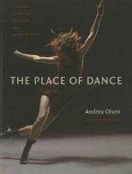The Place of Dance: A Somatic Guide to Dancing and Dance Making (ISBN: 9780819574053)
