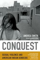 Conquest: Sexual Violence and American Indian Genocide (ISBN: 9780822360384)