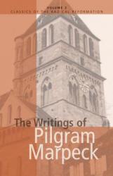 The Writings of Pilgram Marpeck (ISBN: 9780836112054)