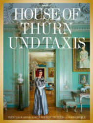 House of Thurn Und Taxis (ISBN: 9780847847143)