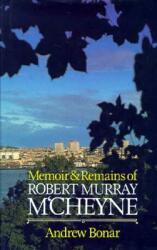 Memoir & Remains of McCheyne (ISBN: 9780851510842)