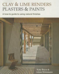 Clay and Lime Renders, Plasters and Paints (ISBN: 9780857842695)