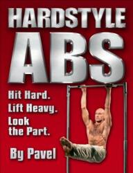 Hardstyle Abs - Pavel Tsatsouline (ISBN: 9780938045502)