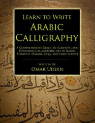 Learn to Write Arabic Calligraphy - Omar Nizam Uddin (ISBN: 9780993614507)
