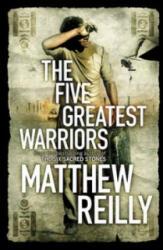 Five Greatest Warriors - Matthew Reilly (2010)