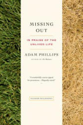 Missing Out - Adam Phillips (ISBN: 9781250043511)