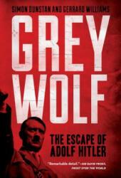 Grey Wolf: The Escape of Adolf Hitler (ISBN: 9781402796197)