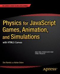 Physics for JavaScript Games, Animation, and Simulations: With Html5 Canvas (ISBN: 9781430263371)