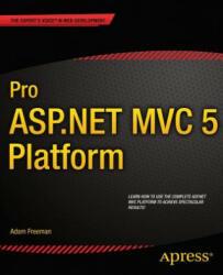 Pro ASP. NET MVC 5 Platform - Adam Freeman (ISBN: 9781430265412)