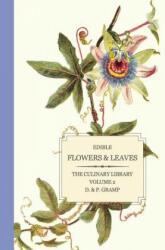 Edible Flowers & Leaves - D & P Gramp (ISBN: 9781453600771)
