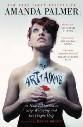 The Art of Asking: How I Learned to Stop Worrying and Let People Help (ISBN: 9781455581092)