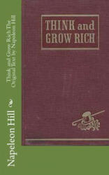 Think and Grow Rich the Original Text by Napoleon Hill - Napeleon Hill (ISBN: 9781463732363)