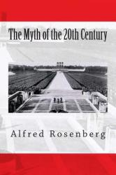 Myth of the 20th Century - Alfred Rosenberg (ISBN: 9781467987585)