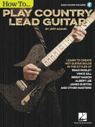 How to Play Country Lead Guitar (ISBN: 9781480398016)