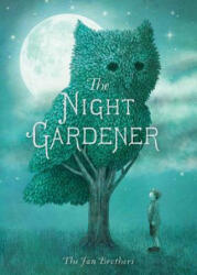 The Night Gardener (ISBN: 9781481439787)
