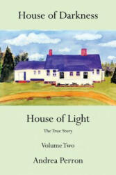 House of Darkness House of Light - Andrea Perron (ISBN: 9781481712385)