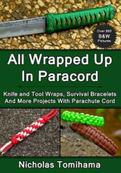 All Wrapped Up in Paracord - Nicholas Tomihama (ISBN: 9781483969169)