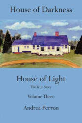 House of Darkness, House of Light - Andrea Perron (ISBN: 9781491829905)