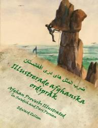 Illustrerade Afghanska Ordsprak (Swedish Edition): Afghan Proverbs in Swedish and Dari Persian (ISBN: 9781492733379)