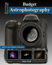 Getting Started: Budget Astrophotography (ISBN: 9781497360822)