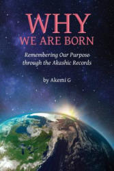 Why We Are Born: Remembering Our Purpose Through the Akashic Records (ISBN: 9781497566286)