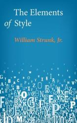The Elements of Style (ISBN: 9781499142235)