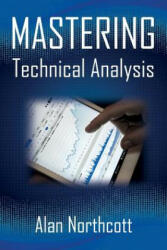 Mastering Technical Analysis: Strategies and Tactics for Trading the Financial Markets (ISBN: 9781502526106)