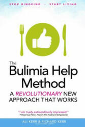 The Bulimia Help Method: A Revolutionary New Approach That Works (ISBN: 9781503151925)