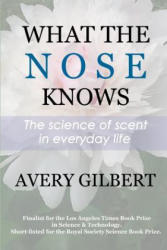 What the Nose Knows: The Science of Scent in Everyday Life (ISBN: 9781505442878)