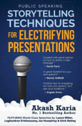 Public Speaking: Storytelling Techniques for Electrifying Presentations - Akash Karia (ISBN: 9781507531556)