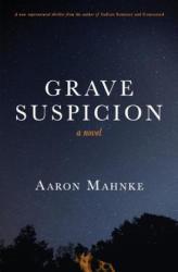 Grave Suspicion - Aaron Mahnke (ISBN: 9781514822401)