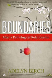Boundaries After A Pathological Relation - Adelyn Birch (ISBN: 9781523368822)
