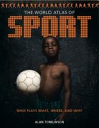World Atlas of Sport - Who Plays What, Where and Why (2011)