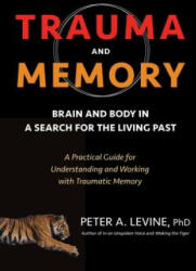 Trauma And Memory - Peter A. Levine (ISBN: 9781583949948)