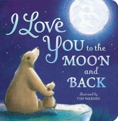 I Love You to the Moon and Back - Amelia Hepworth (ISBN: 9781589255517)