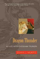 Dragon Thunder: My Life with Chogyam Trungpa (ISBN: 9781590305348)