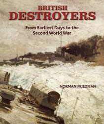 British Destroyers: From Earliest Days to the Second World War (ISBN: 9781591140818)