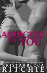 Addicted to You: Addicted Book 1 (ISBN: 9781682305171)