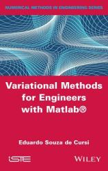 Variational Methods for Engineers with MATLAB (ISBN: 9781848219144)