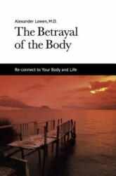 The Betrayal of the Body (ISBN: 9781938485008)
