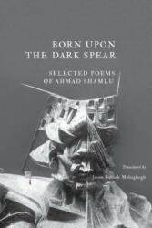 Born Upon the Dark Spear (ISBN: 9781940625164)