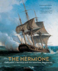 The Hermione: Lafayette's Warship and the American Revolution (ISBN: 9782916231358)
