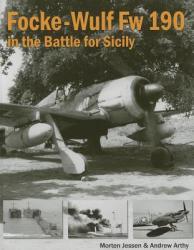 Focke-Wulf FW 190 in the Battle for Sicily - Morten Jessen, Andrew Arthy (ISBN: 9788799335206)