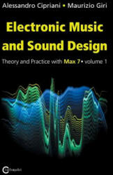 Electronic Music and Sound Design - Theory and Practice with Max 7 - Volume 1 (ISBN: 9788899212025)