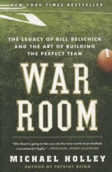 War Room: The Legacy of Bill Belichick and the Art of Building the Perfect Team (ISBN: 9780062082404)