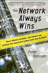 Network Always Wins: How to Influence Customers, Stay Relevant, and Transform Your Organization to Move Faster Than the Market (ISBN: 9780071848718)