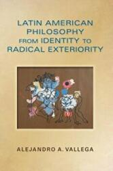 Latin American Philosophy from Identity to Radical Exteriority (ISBN: 9780253012579)