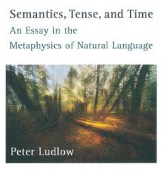Semantics, Tense, and Time: An Essay in the Metaphysics of Natural Language (ISBN: 9780262519762)