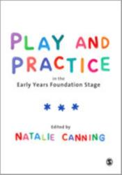 Play and Practice in the Early Years Foundation Stage (2010)